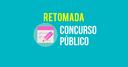 RETOMADA DAS ETAPAS referente ao CONCURSO PÚBLICO 001/2020, atenção para as novas datas.